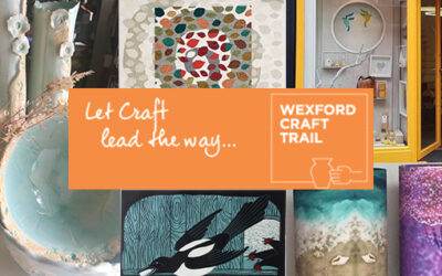 Wexford Craft Trail Re-opens!